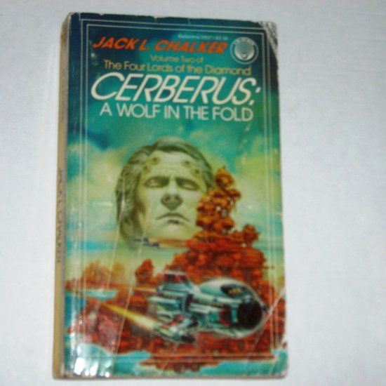 Cerberus: A Wolf in the Fold  by JACK L CHALKER Four Lords of the Diamond Vol 2