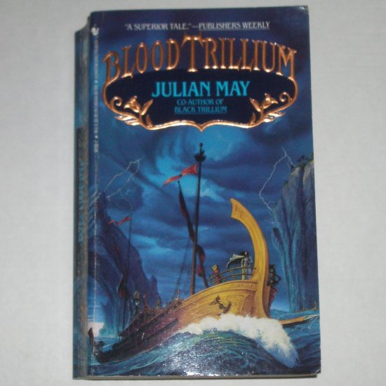 Blood Trillium by JULIAN MAY Trillium Series Book 2 1993