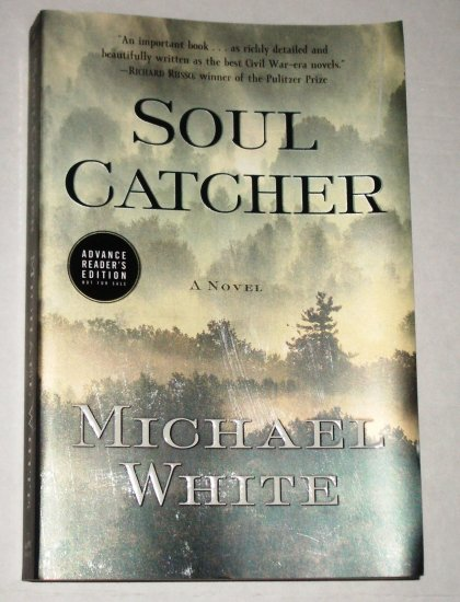 Soul Catcher by MICHAEL WHITE ARC 2007 Civil War Historical