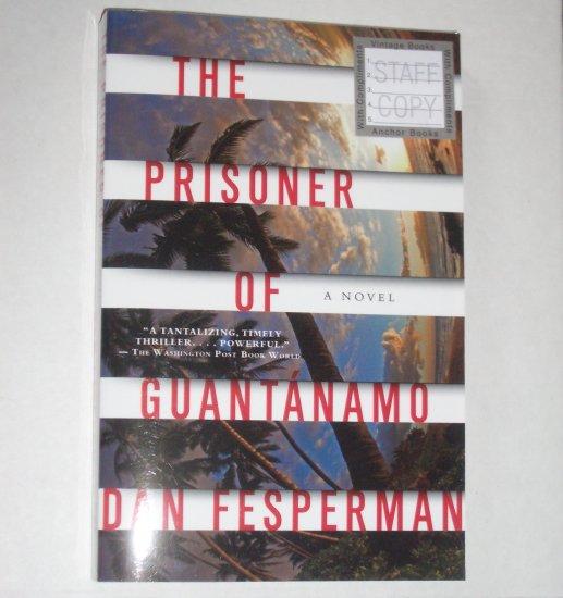 The Prisoner of Guantanamo by DAN FESPERMAN Advance Reader Copy 2007