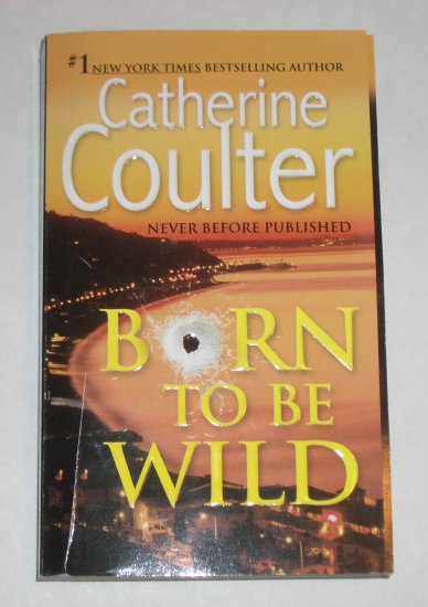 Born to be Wild by CATHERINE COULTER Romantic Suspense Paperback 2006
