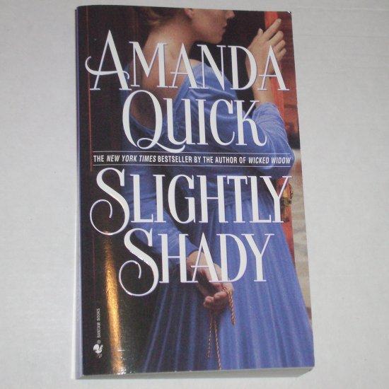 Slightly Shady AMANDA QUICK Historical Regency Romance 2002 Lavinia Lake/Tobias March