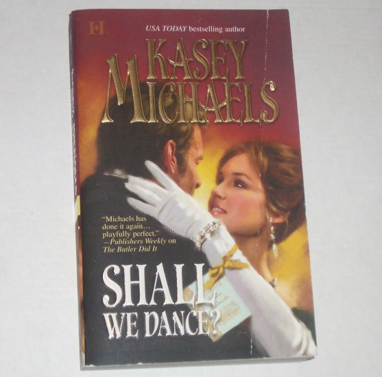 Shall We Dance? by KASEY MICHAELS Historical Regency Romance 2005