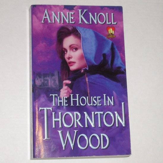 The House in Thornton Wood by ANNE KNOLL LoveSpell Gothic Romance Paperback 2002