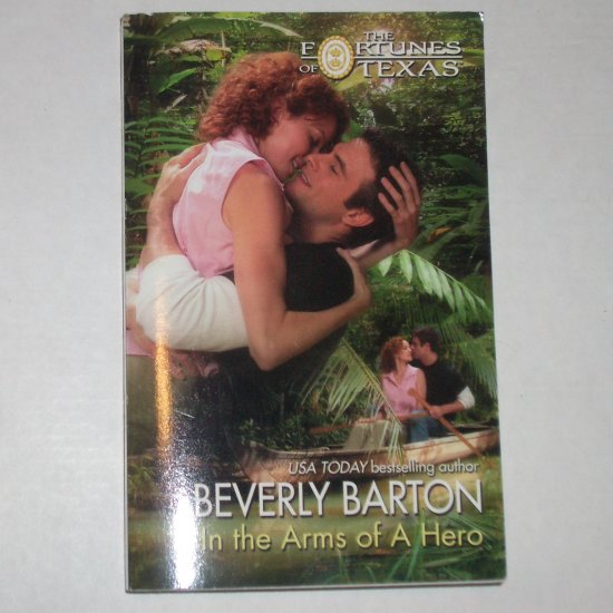 In the Arms of a Hero by BEVERLY BARTON Silhouette Fortunes of Texas