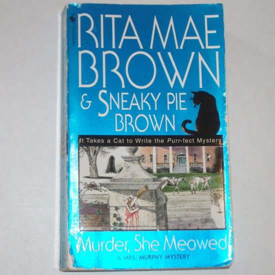 Murder, She Meowed by RITA MAE BROWN A Mrs. Murphy Mystery 1999