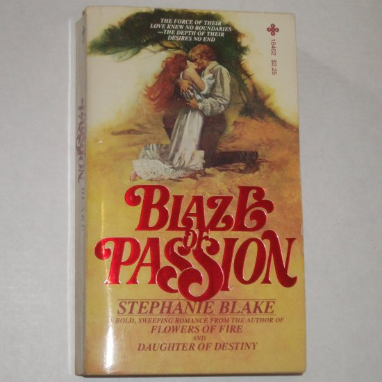Blaze of Passion by STEPHANIE BLAKE Historical Romance 1978