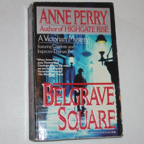 Belgrave Square by Anne Perry Charlotte and Inspector Thomas Pitt Mystery 1993