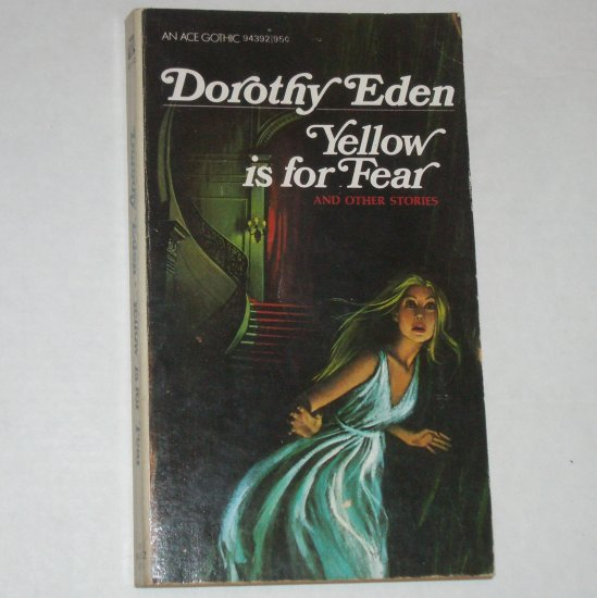 Yellow is for Fear by Dorothy Eden Vintage Gothic Romantic Suspense 1968