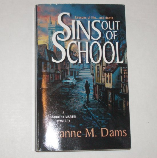 Sins Out of School by JEANNE M. DAMS A Dorothy Martin Mystery 2003