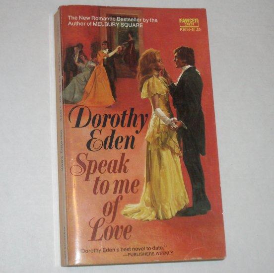 Speak to Me of Love by Dorothy Eden 1973 Gothic Romance