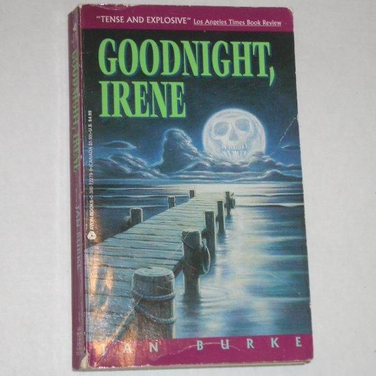 Goodnight, Irene by JAN BURKE 1994