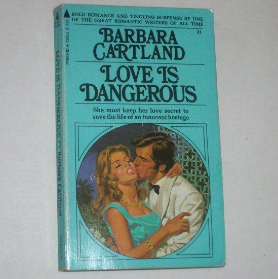 Love is Dangerous by BARBARA CARTLAND 1972 Romantic Suspense