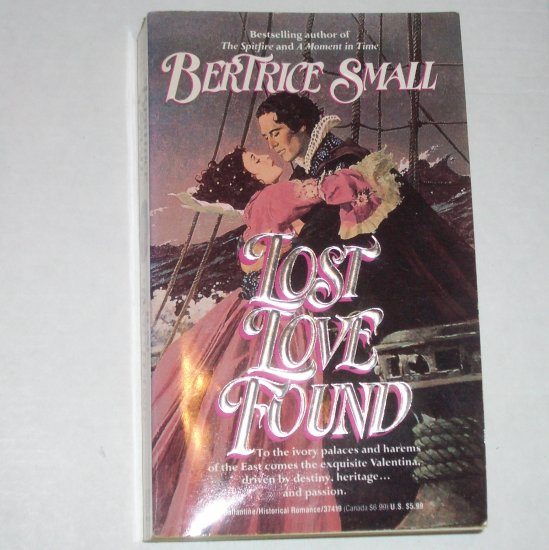 Lost Love Found by BERTRICE SMALL Historical Romance 1991 Skye O'Malley Series