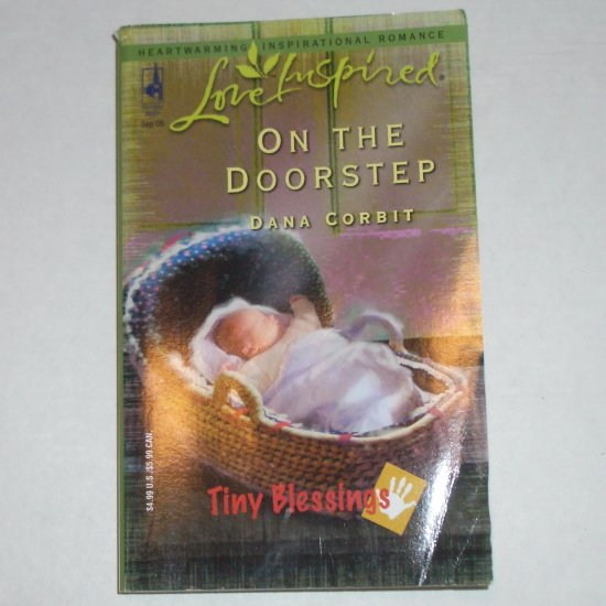 On the Doorstep by DANA CORBIT Love Inspired Christian Romance 2005 Tiny Blessings