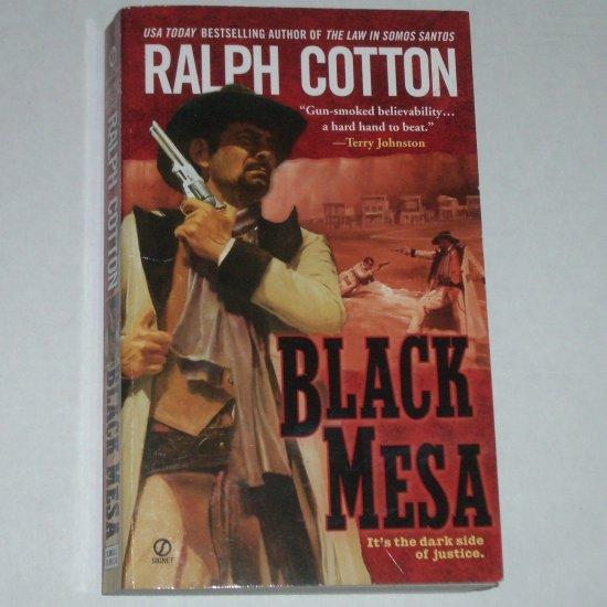 Black Mesa by Ralph Cotton 2005 Western Ranger Series