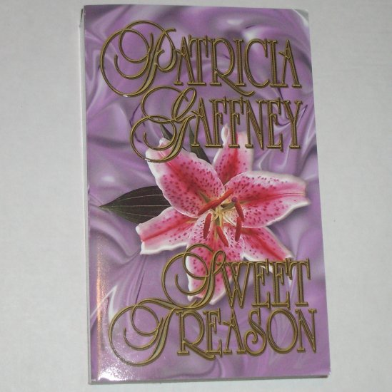 Sweet Treason by PATRICIA GAFFNEY Historical Romance 2000