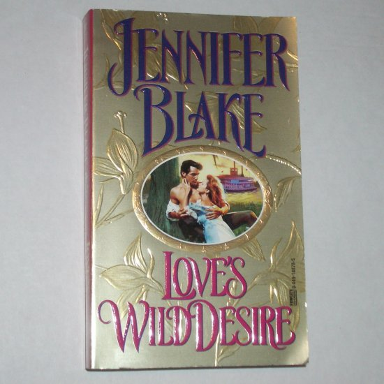 Love's Wild Desire by JENNIFER BLAKE Historical New Orleans Romance 1996