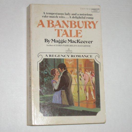 A Banbury Tale by MAGGIE MacKEEVER Vintage Regency Romance 1977