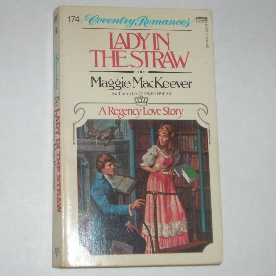 Lady in the Straw by MAGGIE MacKEEVER Coventry Regency Romance #174 1982
