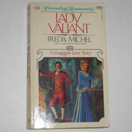 Lady Valiant by FREDA MICHEL A Coventry Georgian Romance #124 1981