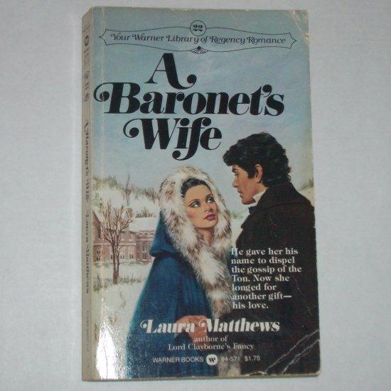 A Baronet's Wife by LAURA MATTHEWS Warner Library Regency Romance #22 1981