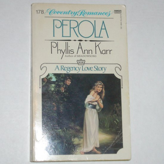 Perola by PHYLLIS ANN KARR Coventry Regency Romance #178 1982