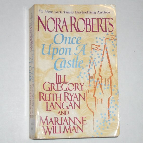 Once Upon a Castle by NORA ROBERTS, JILL GREGORY, RUTH RYAN LANGAN, et al 1998
