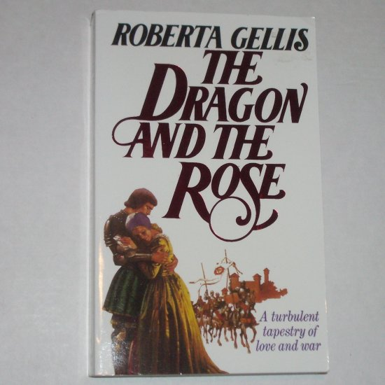 The Dragon and the Rose by ROBERTA GELLIS Medieval Romance 1994