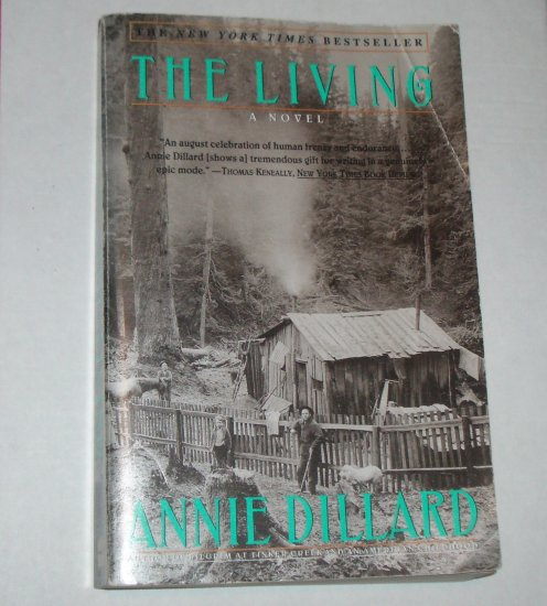The Living by ANNIE DILLARD Trade Size Paperback 1993