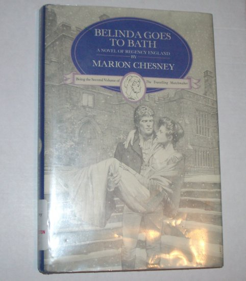 Belinda Goes to Bath by MARION CHESNEY Hardcover DJ Regency Romance 1991 Travelling Matchmaker