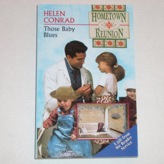 Those Baby Blues by HELEN CONRAD Harlequin Hometown Reunion Series 1996 New