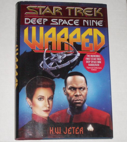 Warped by K.W. Jeter Star Trek Deep Space Nine series Hardcover with Dust Jacket 1995 First Edition