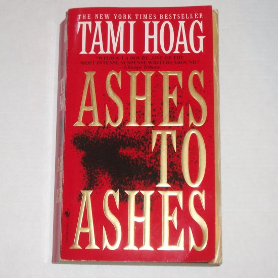 Ashes to Ashes by TAMI HOAG Romantic Suspense 2000