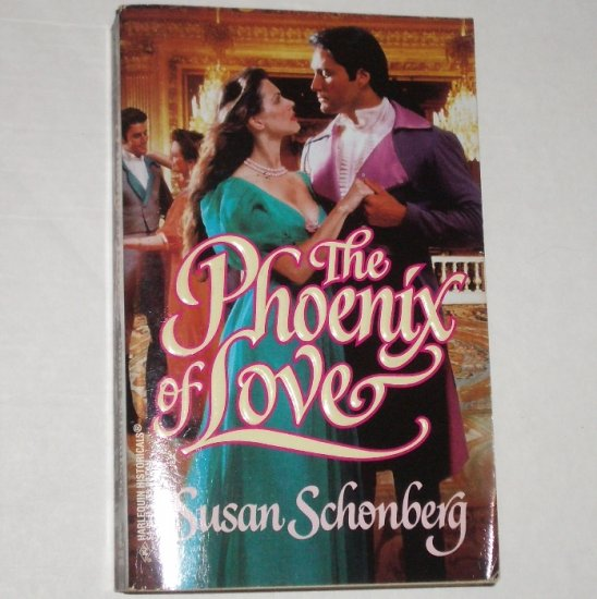 The Phoenix of Love by SUSAN SCHONBERG Historical Regency Romance 1997