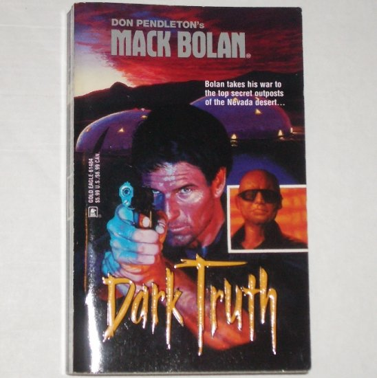 Dark Truth by DON PENDLETON Mack Bolan #84 2002