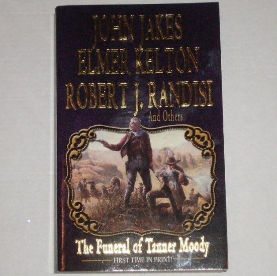 The Funeral of Tanner Moody by JOHN JAKES, ELMER KELTON, ROBERT J RANDISI