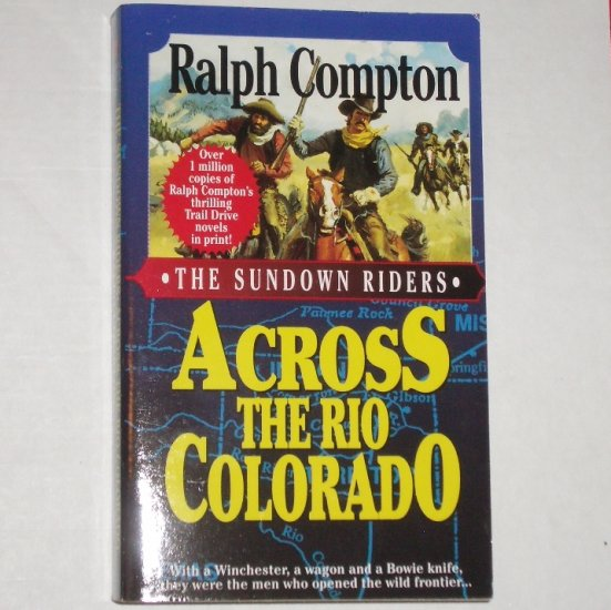 The Sundown Riders Across the Rio Colorado by RALPH COMPTON Western 1997