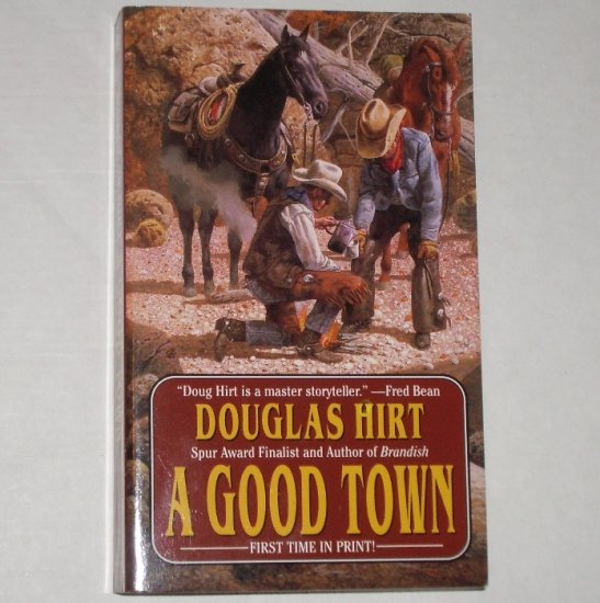A Good Town by DOUGLAS HIRT Western 2001