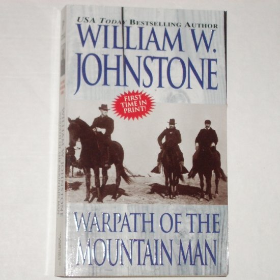 Warpath of the Mountain Man by WILLIAM W JOHNSTONE Western 2002