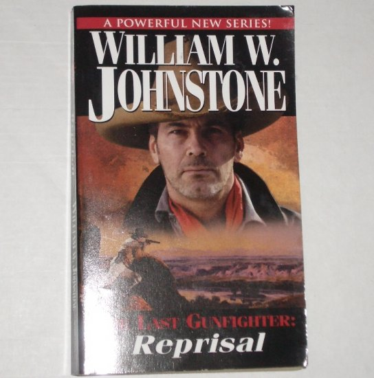 The Last Gunfighter: Reprisal by WILLIAM W JOHNSTONE Western 2000