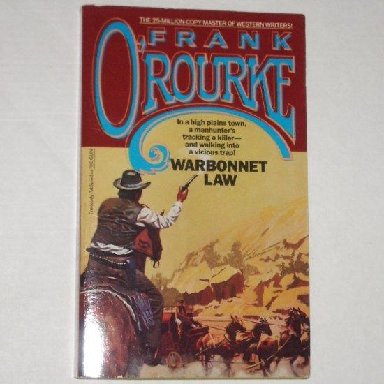 Warbonnet Law by FRANK O'ROURKE Western 1989