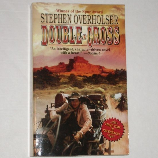 Double-Cross by STEPHEN OVERHOLSER Western 2002