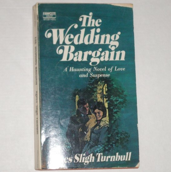 The Wedding Bargain by AGNES SLIGH TURNBULL Love and Suspense 1966