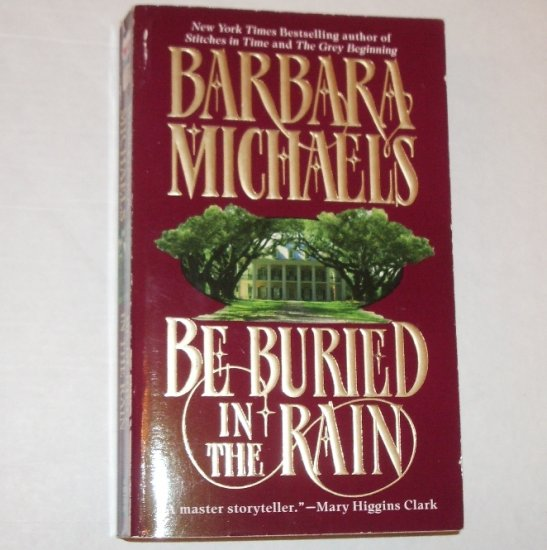 Be Buried in the Rain by BARBARA MICHAELS 1997