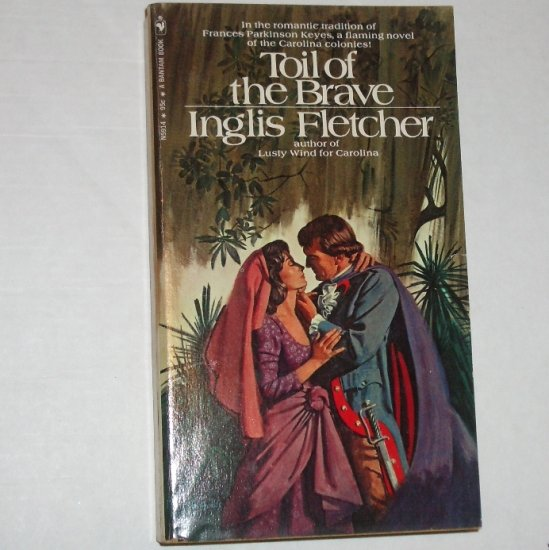 Toil of the Brave by INGLIS FLETCHER Vintage Historical Romance 1971