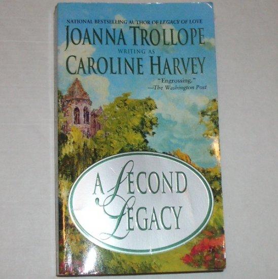 A Second Legacy by JOANNA TROLLOPE aka CAROLINE HARVEY
