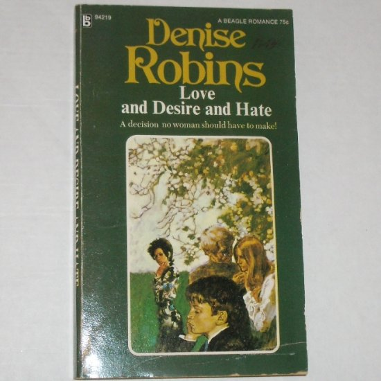 Love and Desire and Hate by DENISE ROBINS Romance 1972