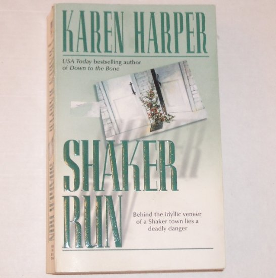 Shaker Run by KAREN HARPER Romantic Suspense 2001