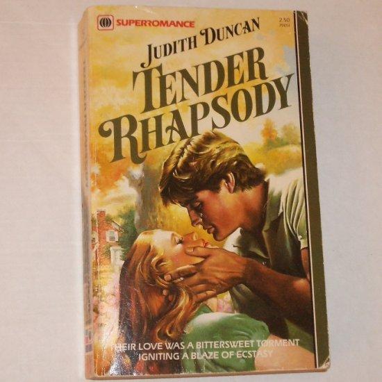 Tender Rhapsody by JUDITH DUNCAN Harlequin Superromance No. 51 1983